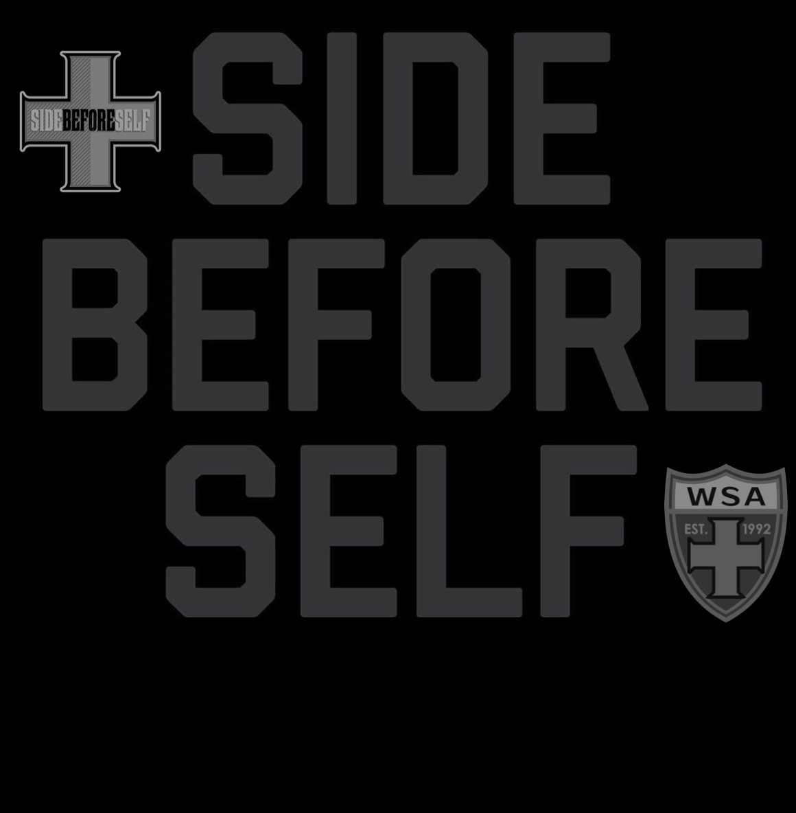 SIDE BEFORE SELF.  EVERY TIME.